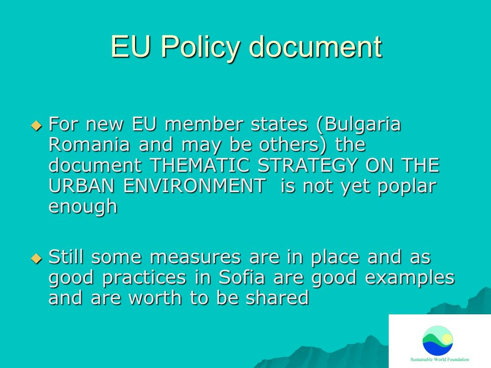 EU Policy document For new EU member states (Bulgaria Romania and may be others) the document THEMATIC STRATEGY ON THE URBAN ENVIRONMENT is not yet po