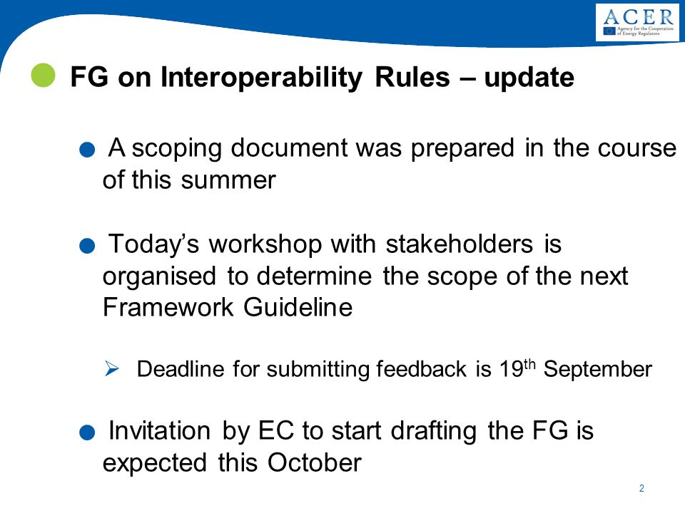 2 FG on Interoperability Rules – update. A scoping document was prepared in the course of this summer. Todays workshop with stakeholders is organised