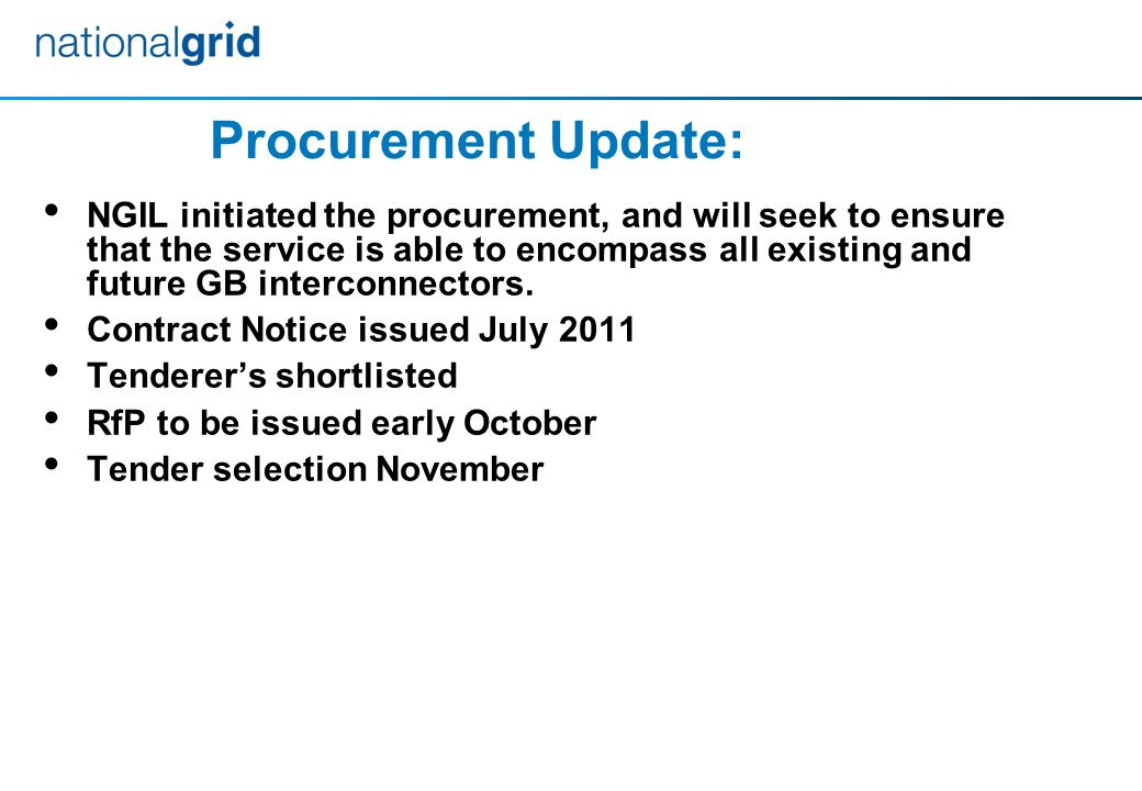 NGIL initiated the procurement, and will seek to ensure that the service is able to encompass all existing and future GB interconnectors.
