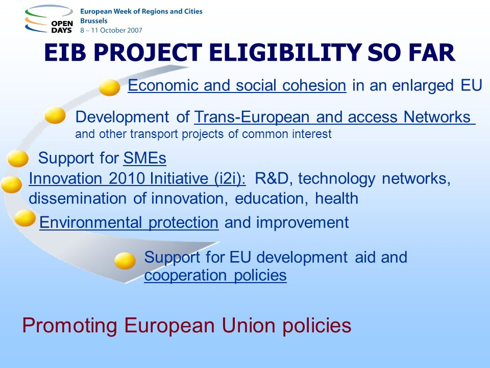 Economic and social cohesion in an enlarged EU Support for SMEs Development of Trans-European and access Networks and other transport projects of comm