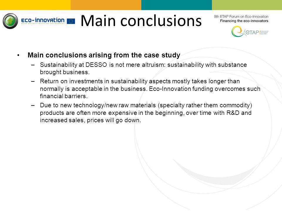 Main conclusions Main conclusions arising from the case study –Sustainability at DESSO is not mere altruism: sustainability with substance brought bus