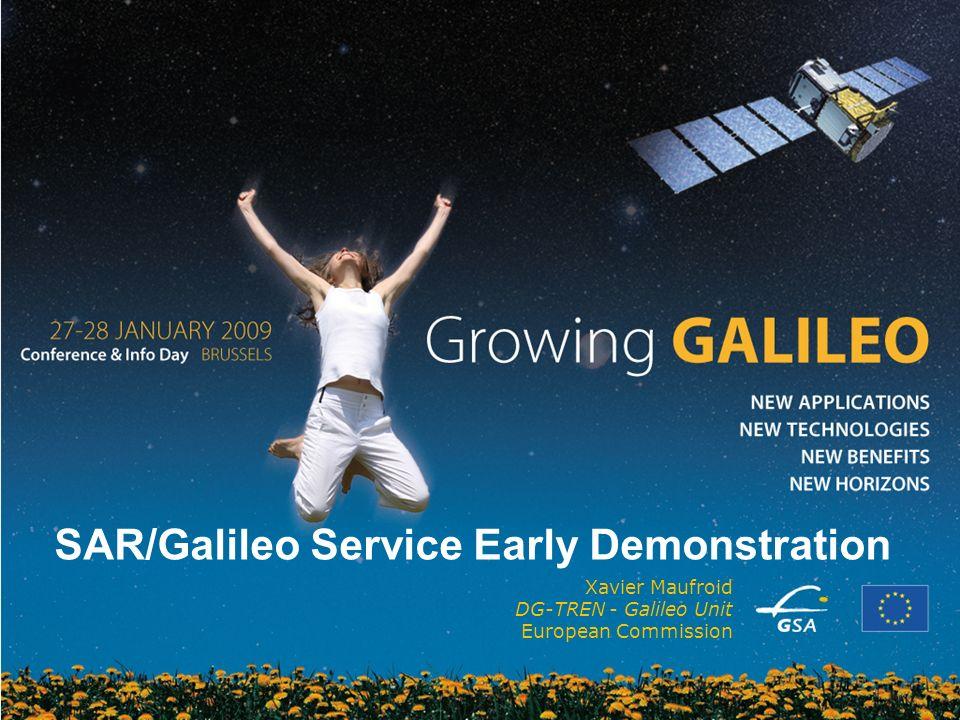 1 1 Xavier Maufroid DG-TREN - Galileo Unit European Commission SAR/Galileo Service Early Demonstration