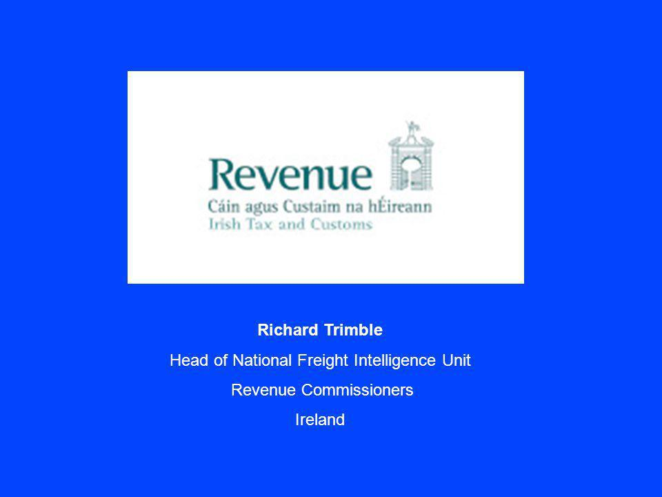 Richard Trimble Head of National Freight Intelligence Unit Revenue Commissioners Ireland