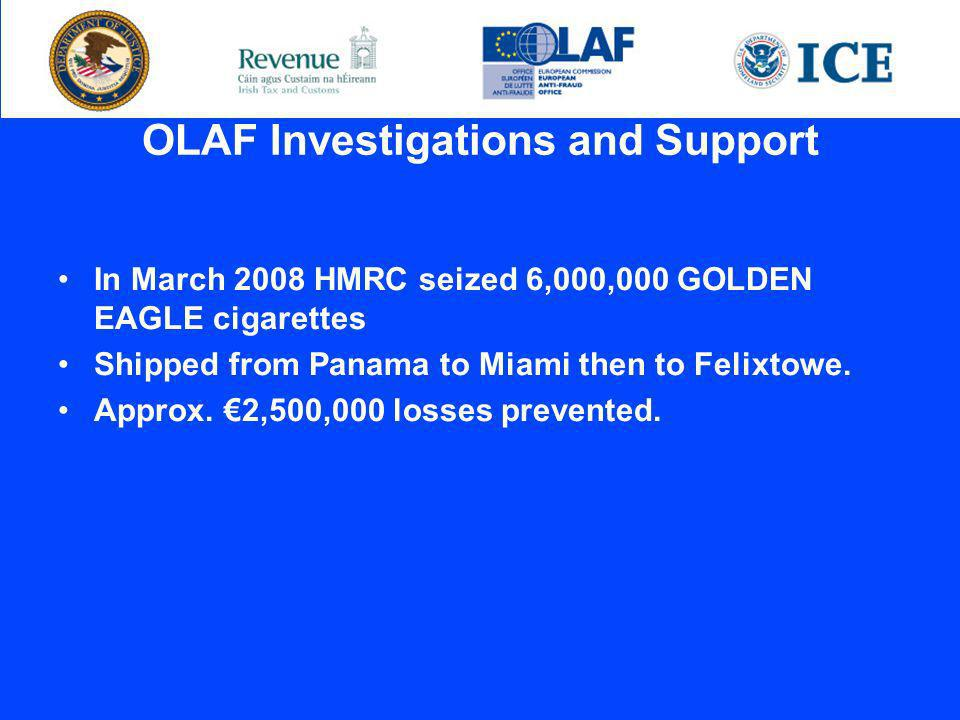 In March 2008 HMRC seized 6,000,000 GOLDEN EAGLE cigarettes Shipped from Panama to Miami then to Felixtowe.