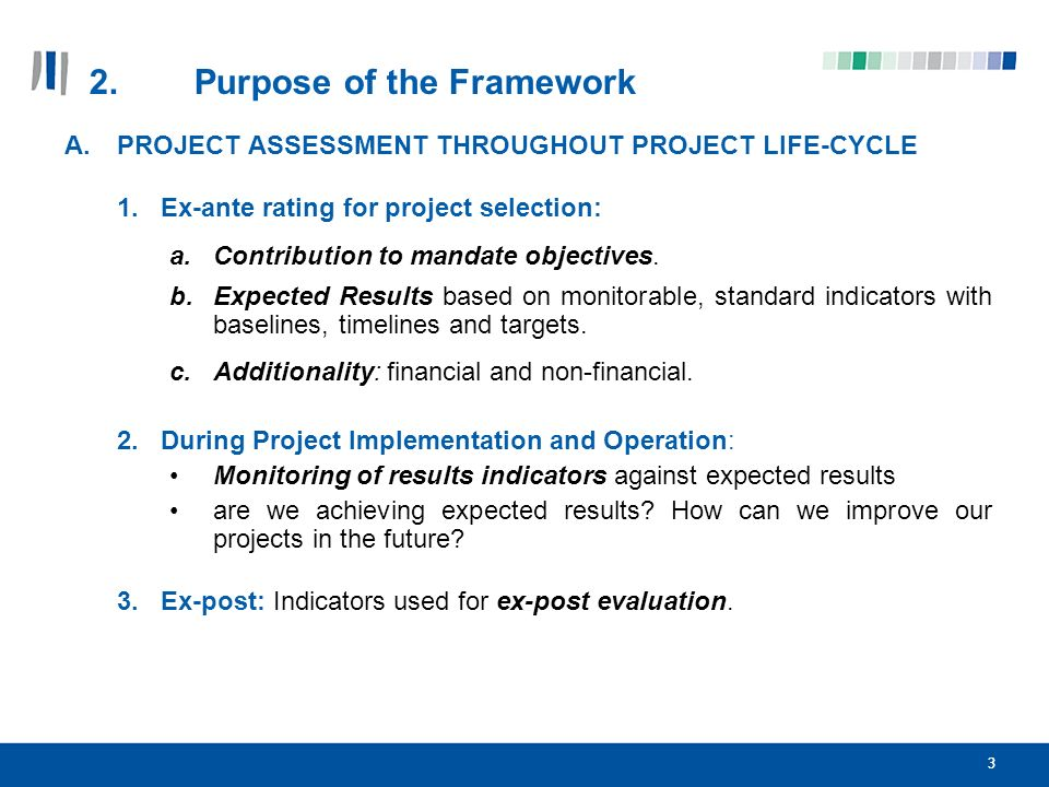 4 3.Purpose of the Framework, cont.B.REPORTING 1.External reporting on results: e.g.