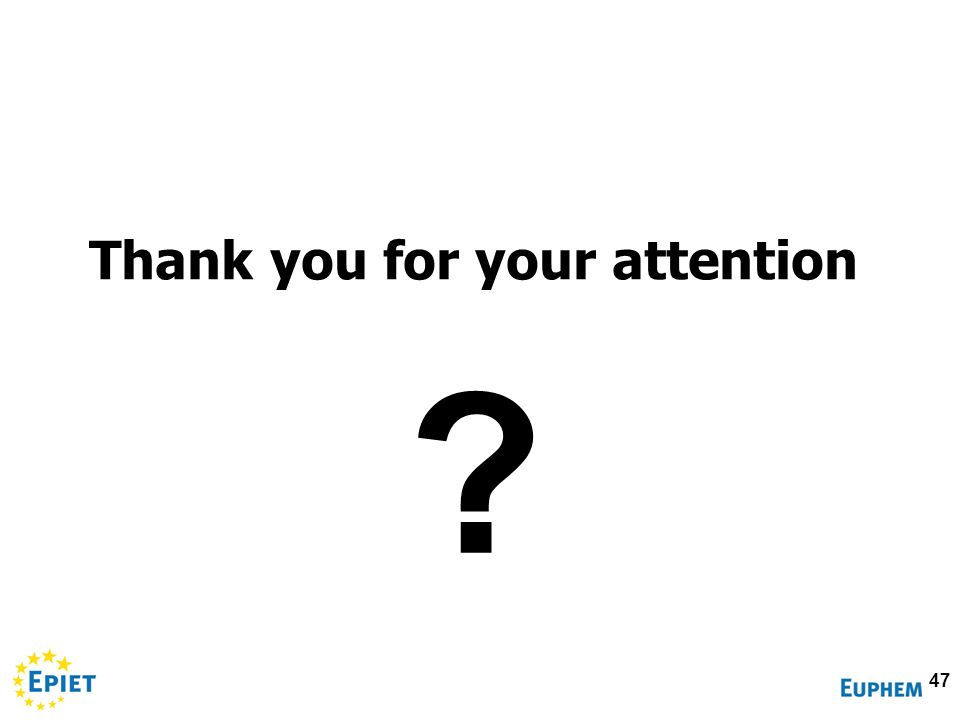 Thank you for your attention 47 ?
