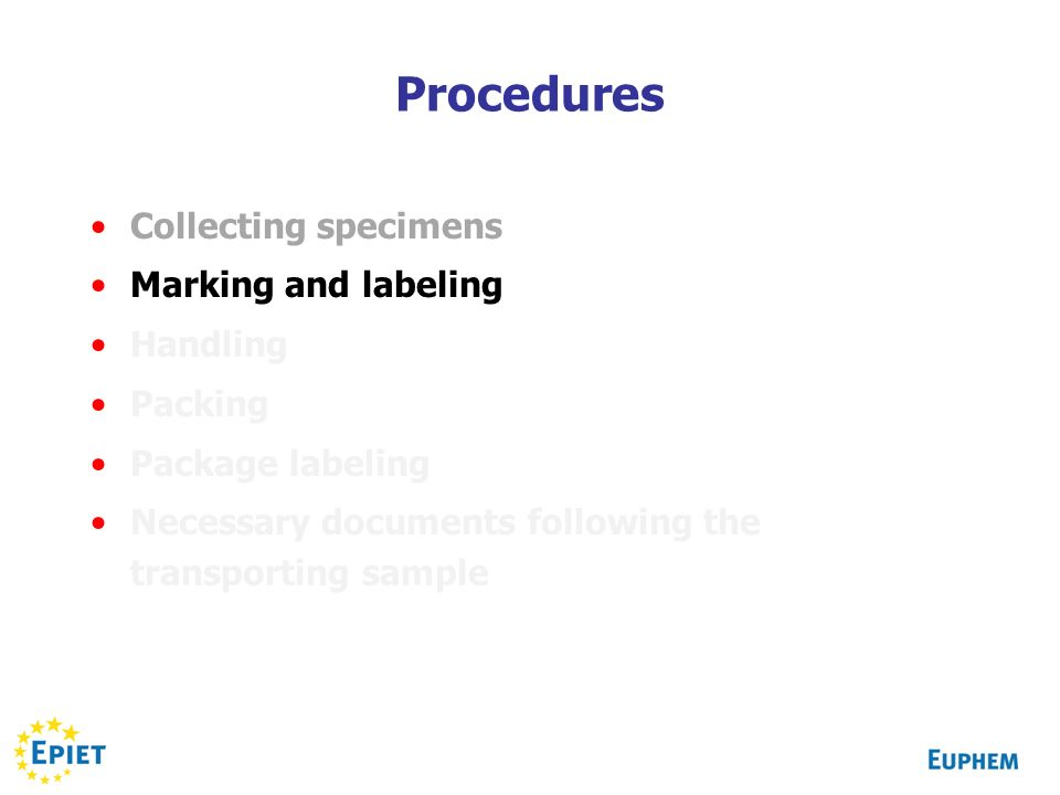 Procedures Collecting specimens Marking and labeling Handling Packing Package labeling Necessary documents following the transporting sample