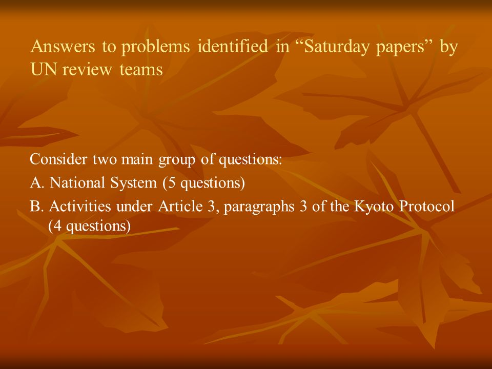 Answers to problems identified in Saturday papers by UN review teams Consider two main group of questions: A.