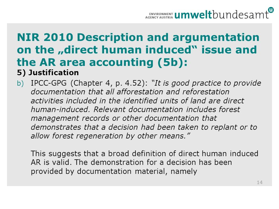 NIR 2010 Description and argumentation on the direct human induced issue and the AR area accounting (5b): 14 5) Justification b) IPCC-GPG (Chapter 4, p.