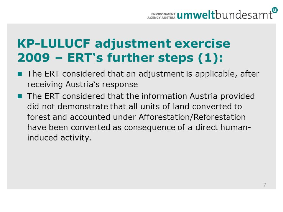 KP-LULUCF-review 2010 – Austrias response on the issue (2): 18 The ERT also raised concern that the Austrian Forest Act is not relevant for the seed sources of the AR lands since it protects the land after conversion but not before.