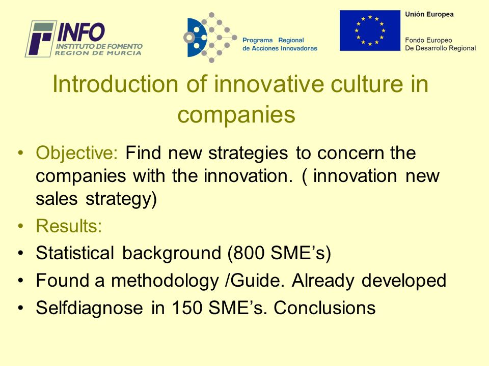 Objective: Find new strategies to concern the companies with the innovation.