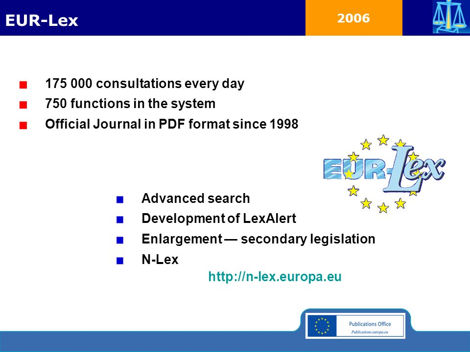 2006 175 000 consultations every day 750 functions in the system Official Journal in PDF format since 1998 Advanced search Development of LexAlert Enl