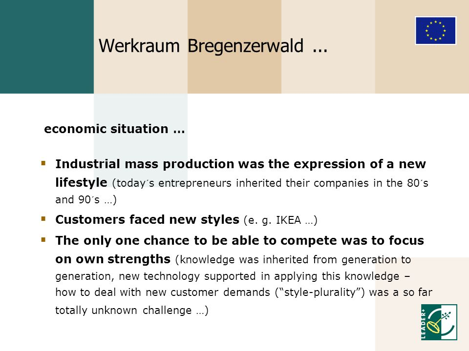 Werkraum Bregenzerwald... Industrial mass production was the expression of a new lifestyle (today´s entrepreneurs inherited their companies in the 80´