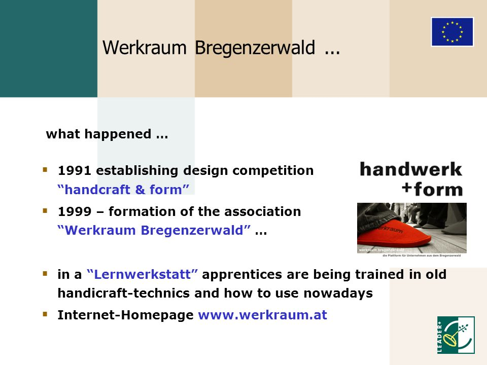 Werkraum Bregenzerwald... 1991 establishing design competition handcraft & form 1999 – formation of the association Werkraum Bregenzerwald … in a Lern
