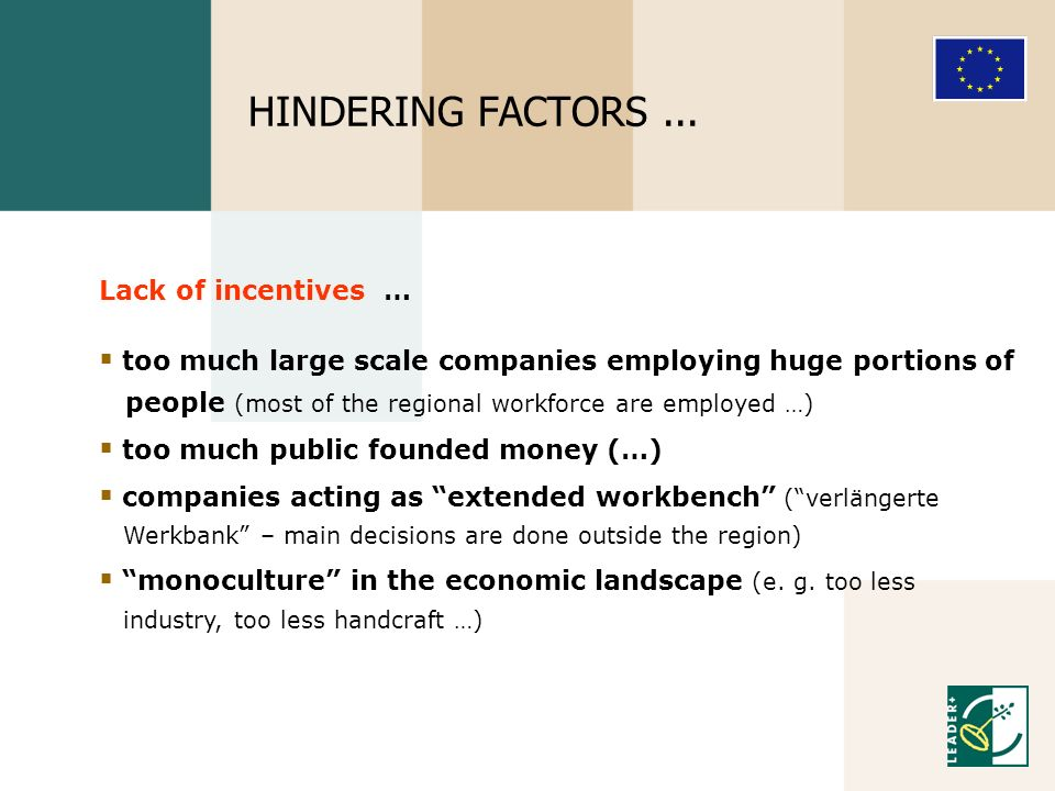 Lack of incentives … too much large scale companies employing huge portions of people (most of the regional workforce are employed …) too much public