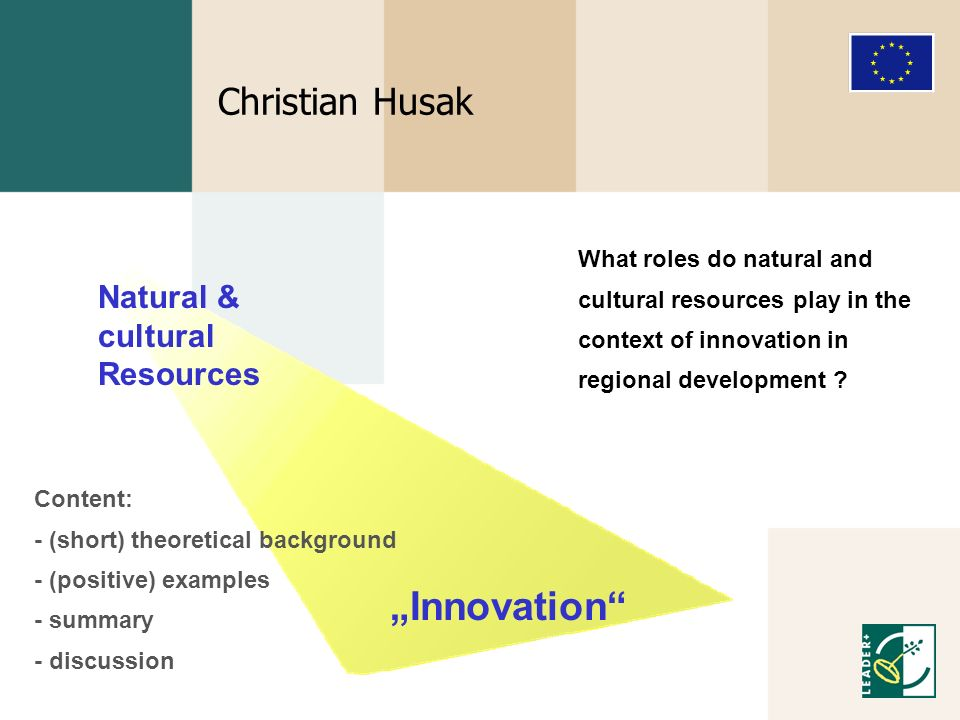 Christian Husak Innovation Natural & cultural Resources What roles do natural and cultural resources play in the context of innovation in regional dev