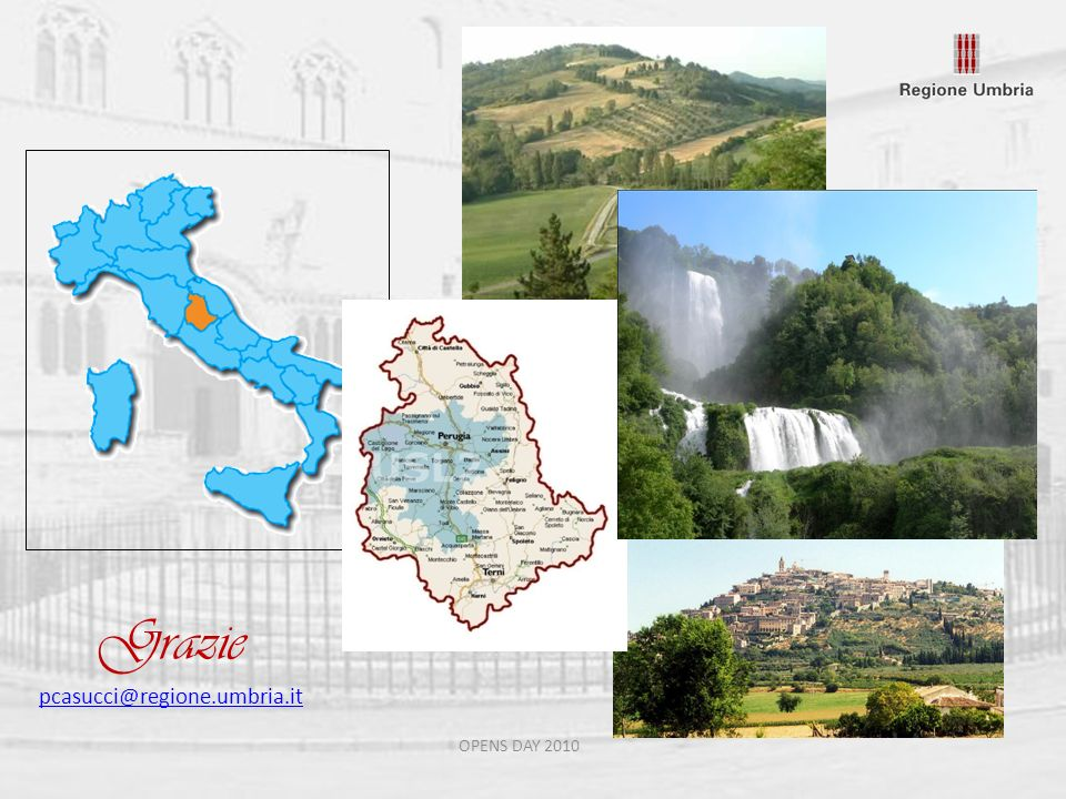 Grazie pcasucci@regione.umbria.it OPENS DAY 2010