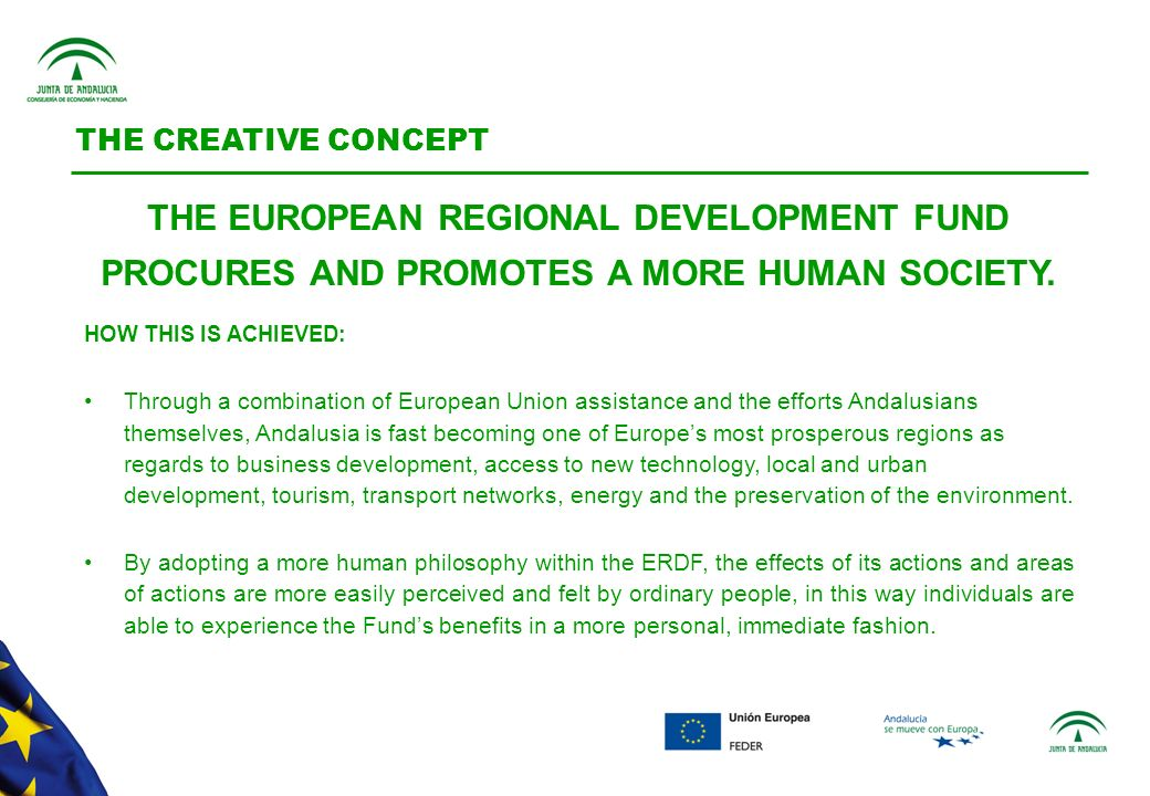 THE EUROPEAN REGIONAL DEVELOPMENT FUND PROCURES AND PROMOTES A MORE HUMAN SOCIETY.