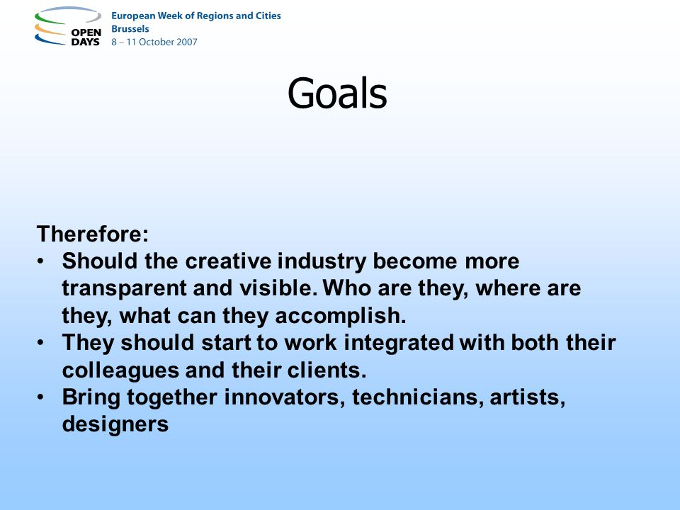 Goals Therefore: Should the creative industry become more transparent and visible.