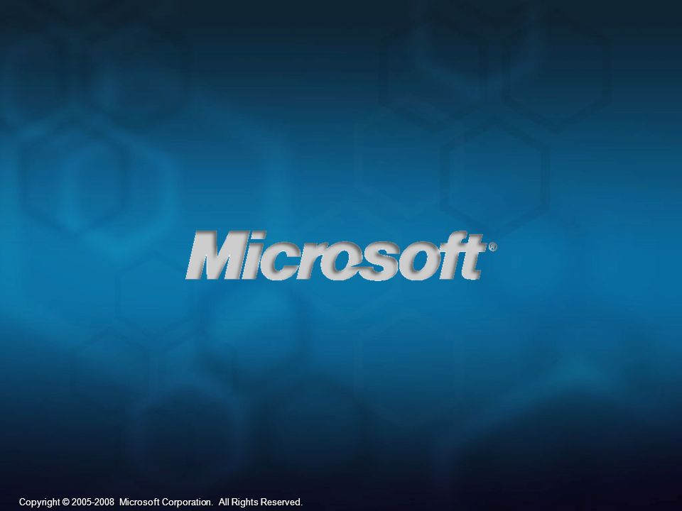 Copyright © 2005-2008 Microsoft Corporation. All Rights Reserved.