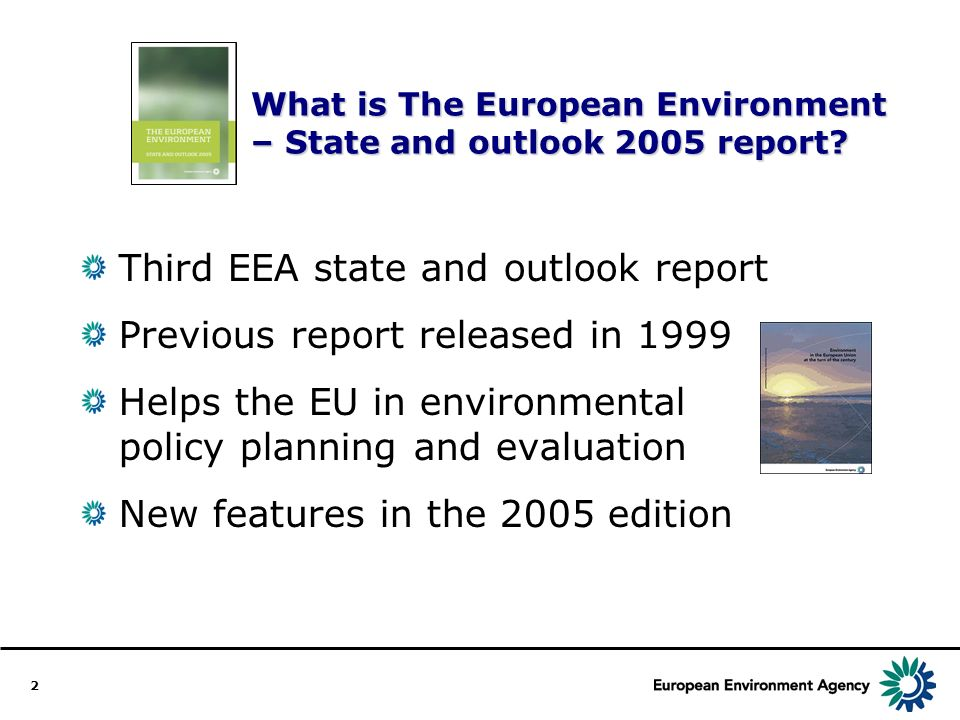 2 What is The European Environment – State and outlook 2005 report.