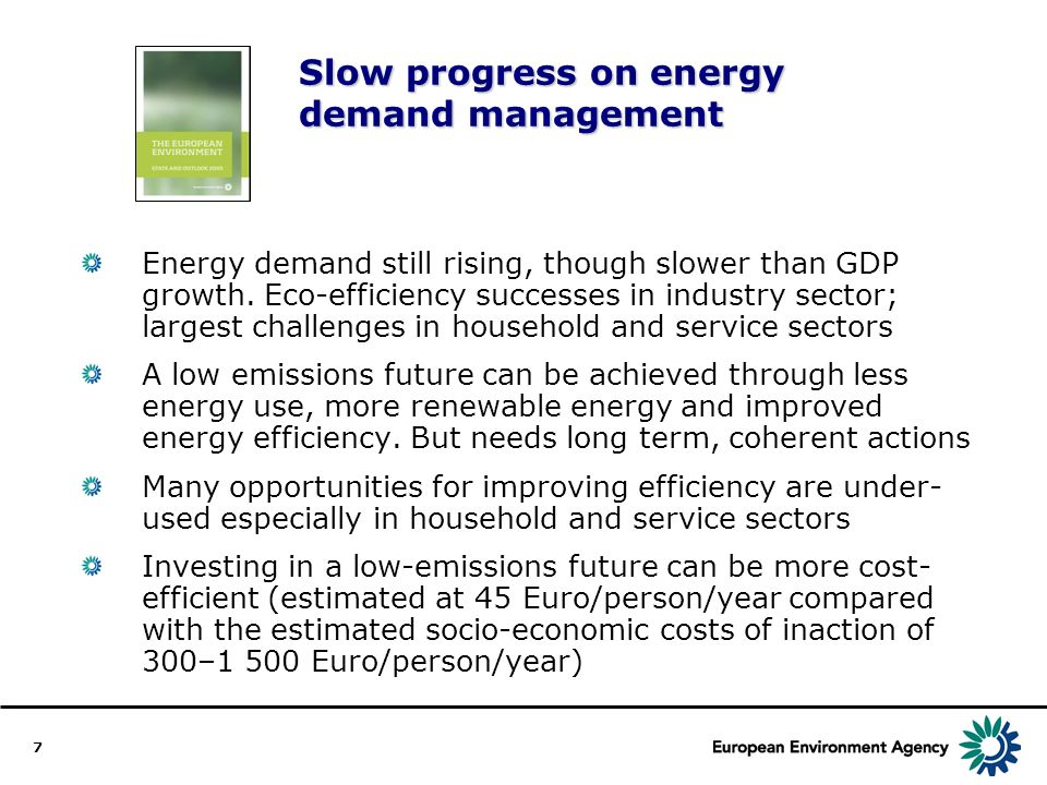 7 Slow progress on energy demand management Energy demand still rising, though slower than GDP growth.