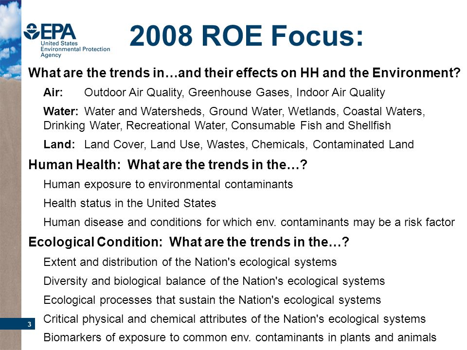 3 What are the trends in…and their effects on HH and the Environment? Air: Outdoor Air Quality, Greenhouse Gases, Indoor Air Quality Water:Water and W