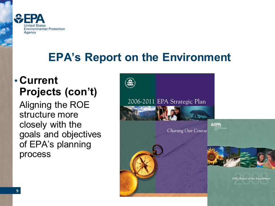 9 Current Projects (cont) Aligning the ROE structure more closely with the goals and objectives of EPAs planning process