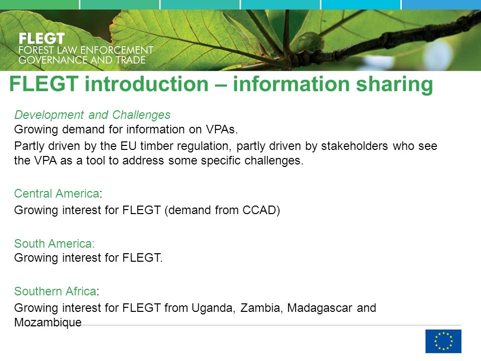 FLEGT introduction – information sharing Development and Challenges Growing demand for information on VPAs.