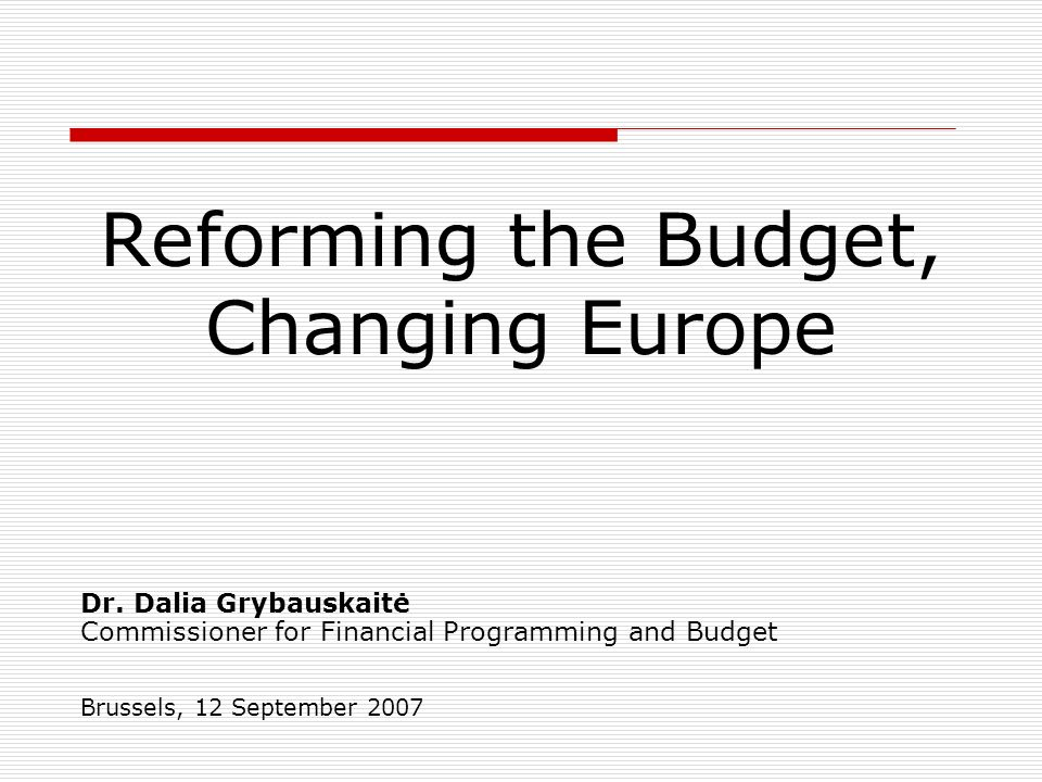 Reforming the Budget, Changing Europe Dr.