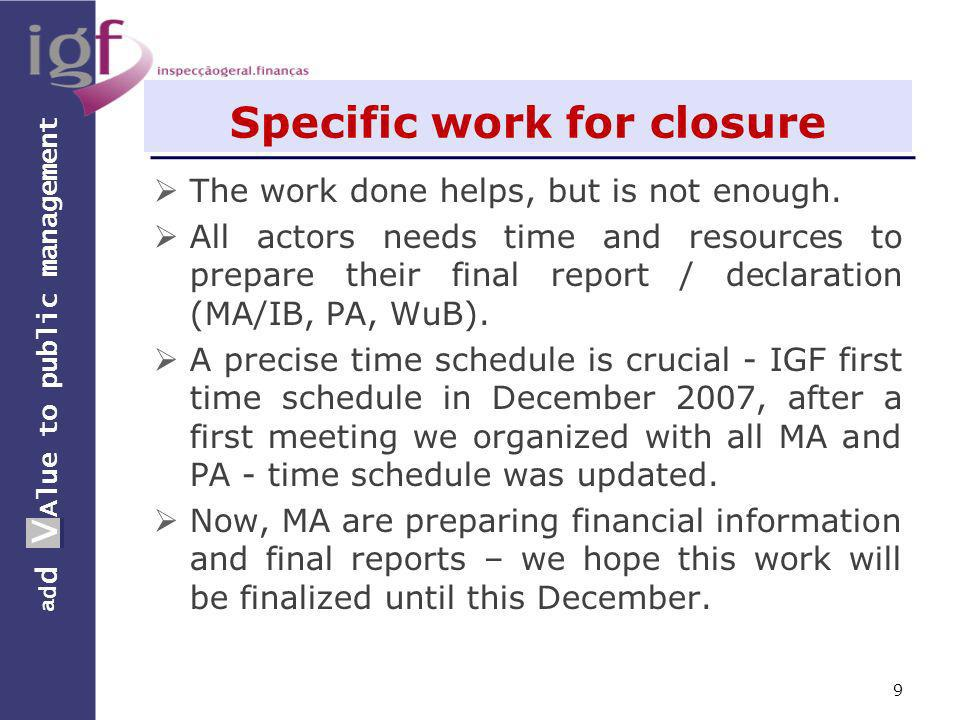 a d d V Alue to public management a d d V Specific work for closure The work done helps, but is not enough.