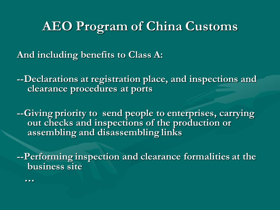 AEO Program of China Customs And including benefits to Class A: --Declarations at registration place, and inspections and clearance procedures at port