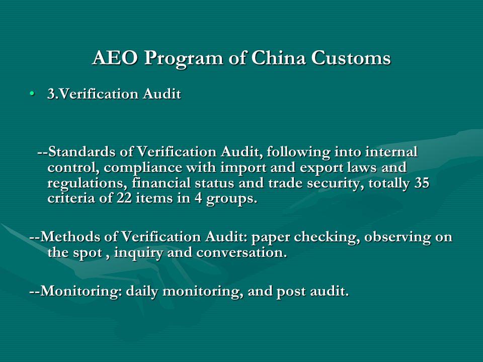 AEO Program of China Customs 3.Verification Audit3.Verification Audit --Standards of Verification Audit, following into internal control, compliance w