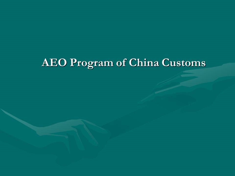 AEO Program of China Customs AEO Program of China Customs