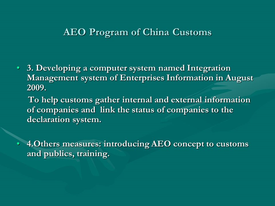 AEO Program of China Customs 3. Developing a computer system named Integration Management system of Enterprises Information in August 2009.3. Developi