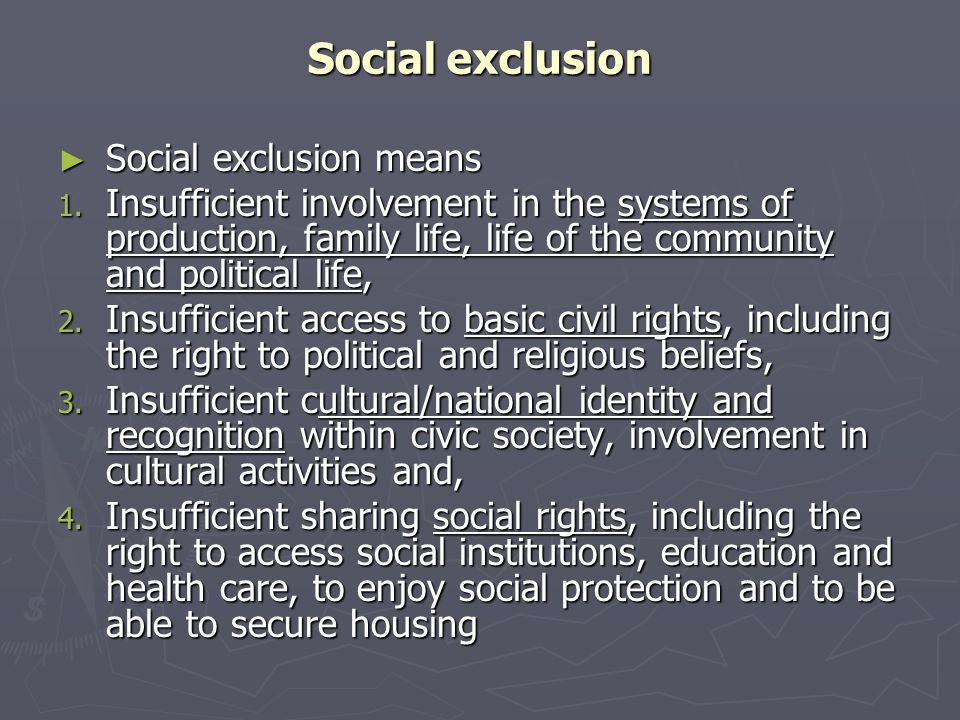 Social exclusion Social exclusion means Social exclusion means 1.