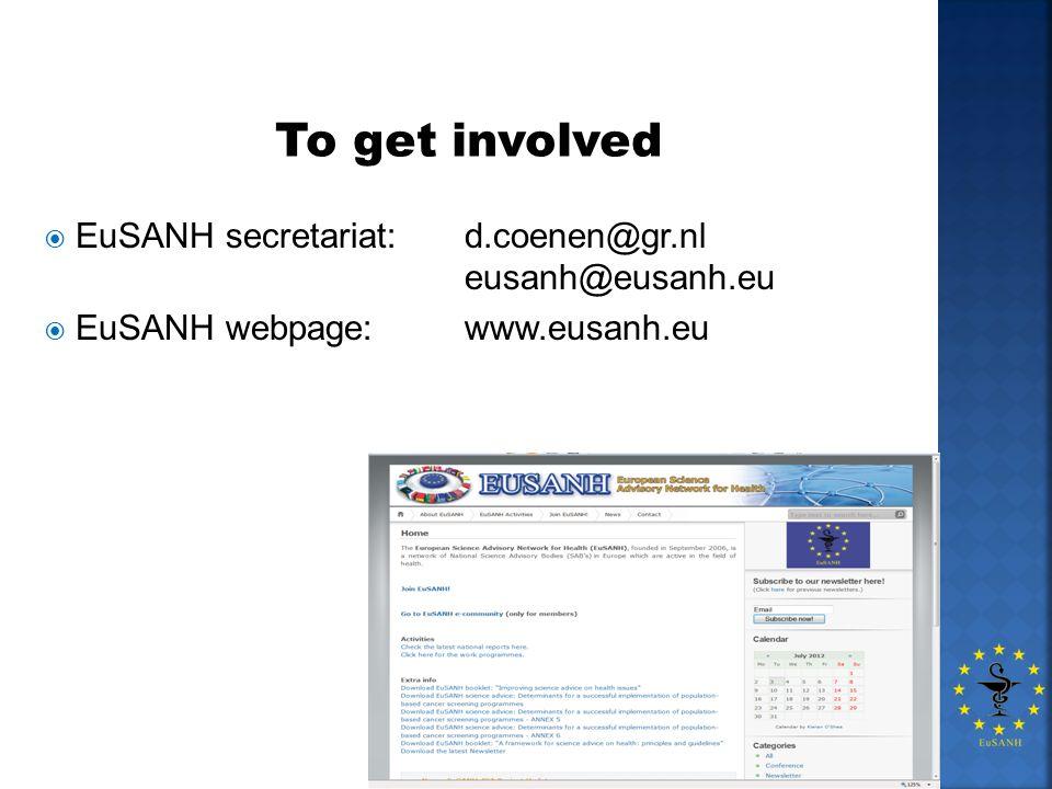 To get involved EuSANH secretariat: d.coenen@gr.nl eusanh@eusanh.eu EuSANH webpage: www.eusanh.eu