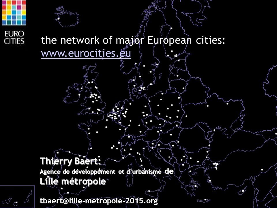 the network of major European cities:     Thierry Baert: Agence de développement et durbanisme de Lille métropole
