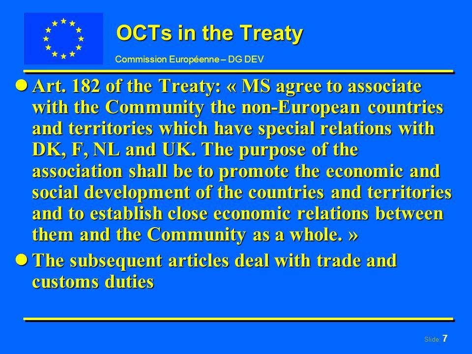 Slide: 7 Commission Européenne – DG DEV OCTs in the Treaty lArt.