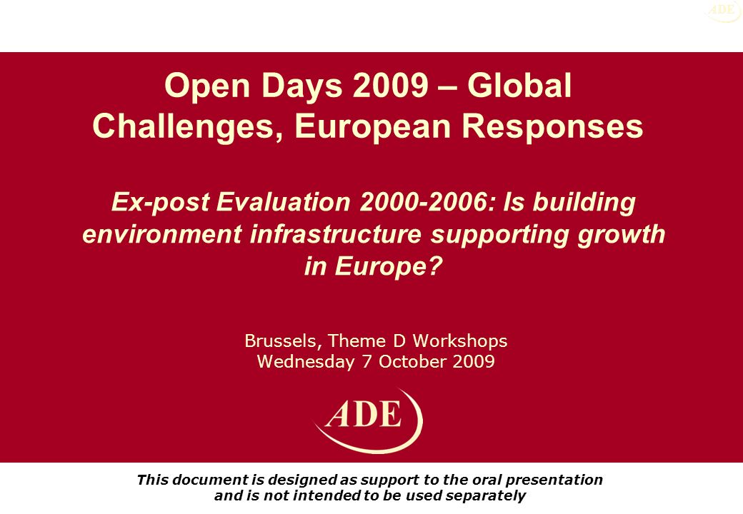 Brussels, Theme D Workshops Wednesday 7 October 2009 Ex-post Evaluation 2000-2006: Is building environment infrastructure supporting growth in Europe.