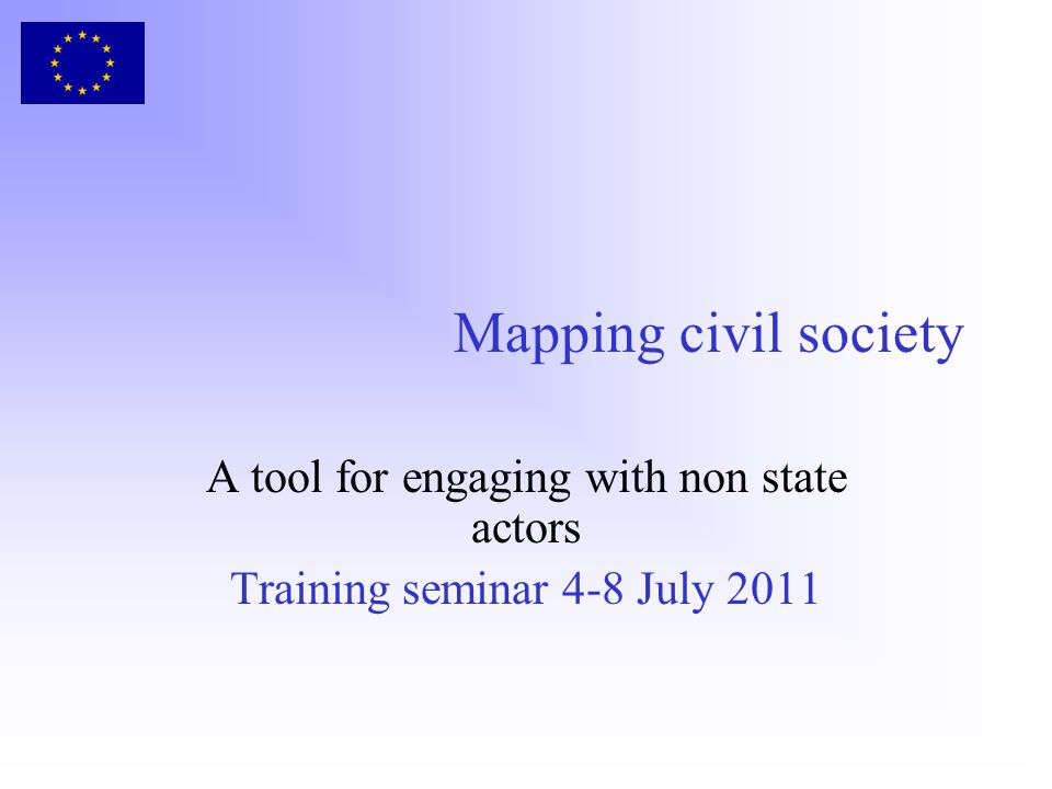 Mapping civil society A tool for engaging with non state actors Training seminar 4-8 July 2011