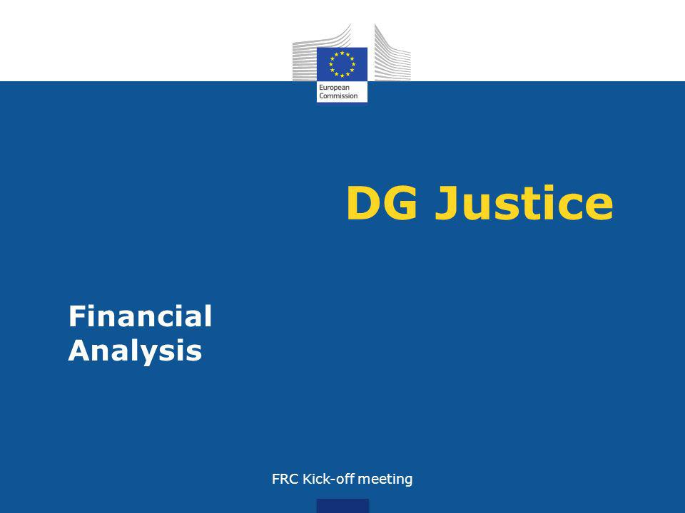 DG Justice Financial Analysis FRC Kick-off meeting