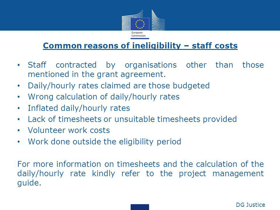 Common reasons of ineligibility – staff costs Staff contracted by organisations other than those mentioned in the grant agreement. Daily/hourly rates