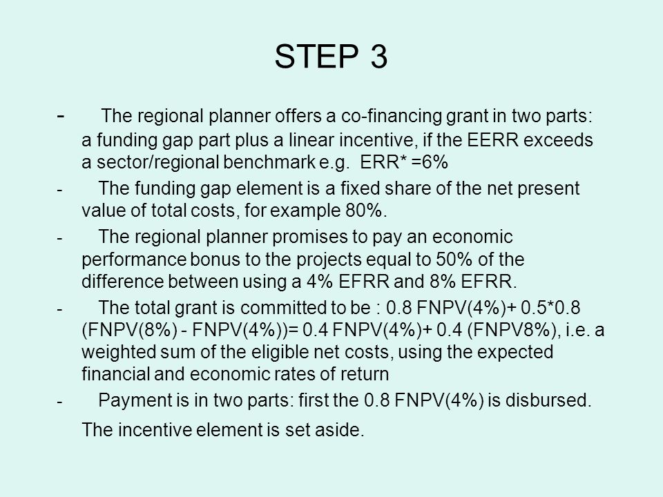 STEP 3 - The regional planner offers a co-financing grant in two parts: a funding gap part plus a linear incentive, if the EERR exceeds a sector/regio