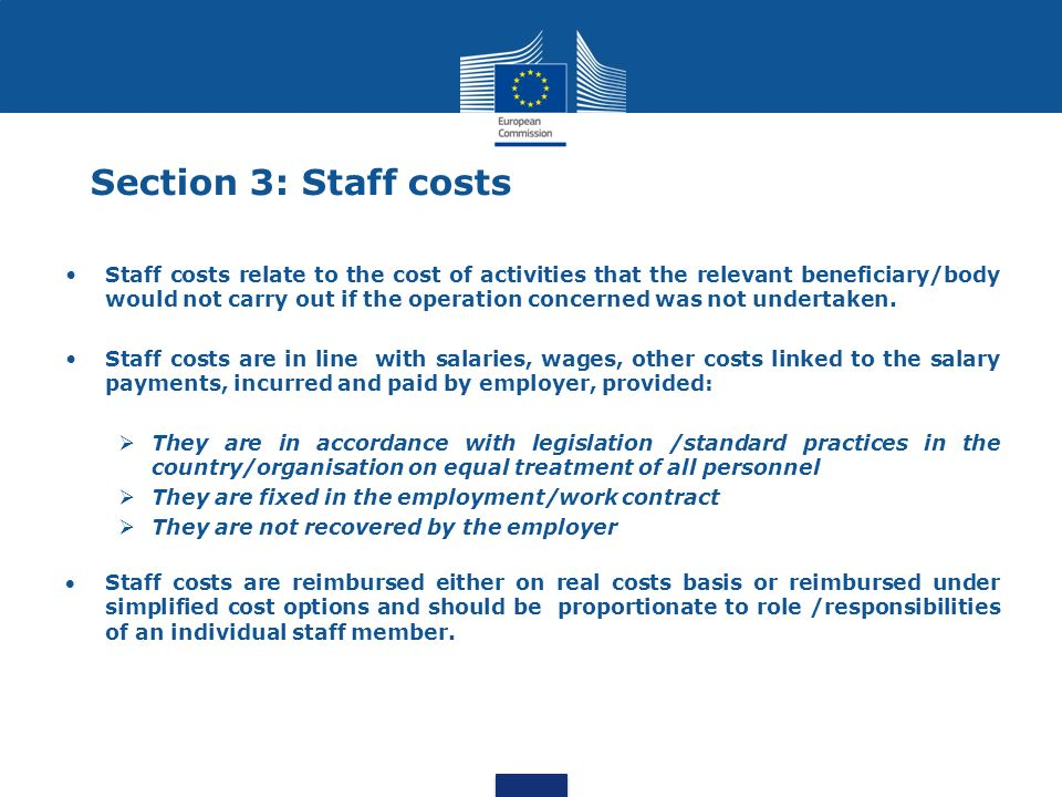 Staff costs relate to the cost of activities that the relevant beneficiary/body would not carry out if the operation concerned was not undertaken. Sta