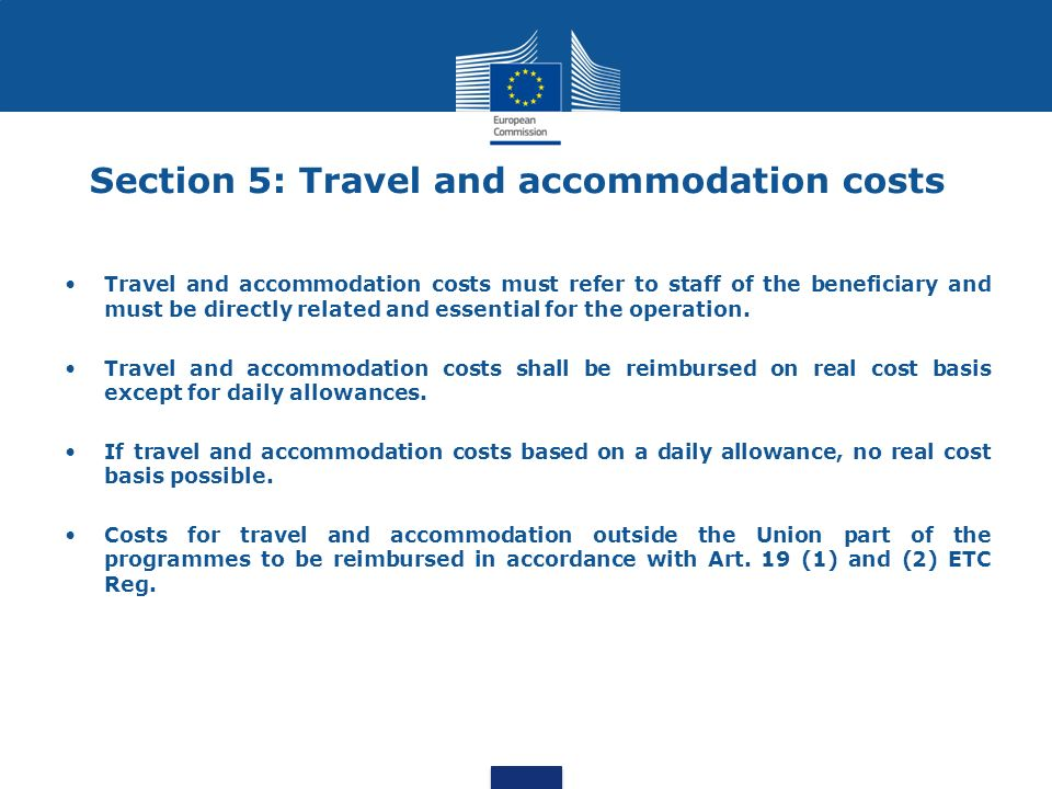 Travel and accommodation costs must refer to staff of the beneficiary and must be directly related and essential for the operation. Travel and accommo