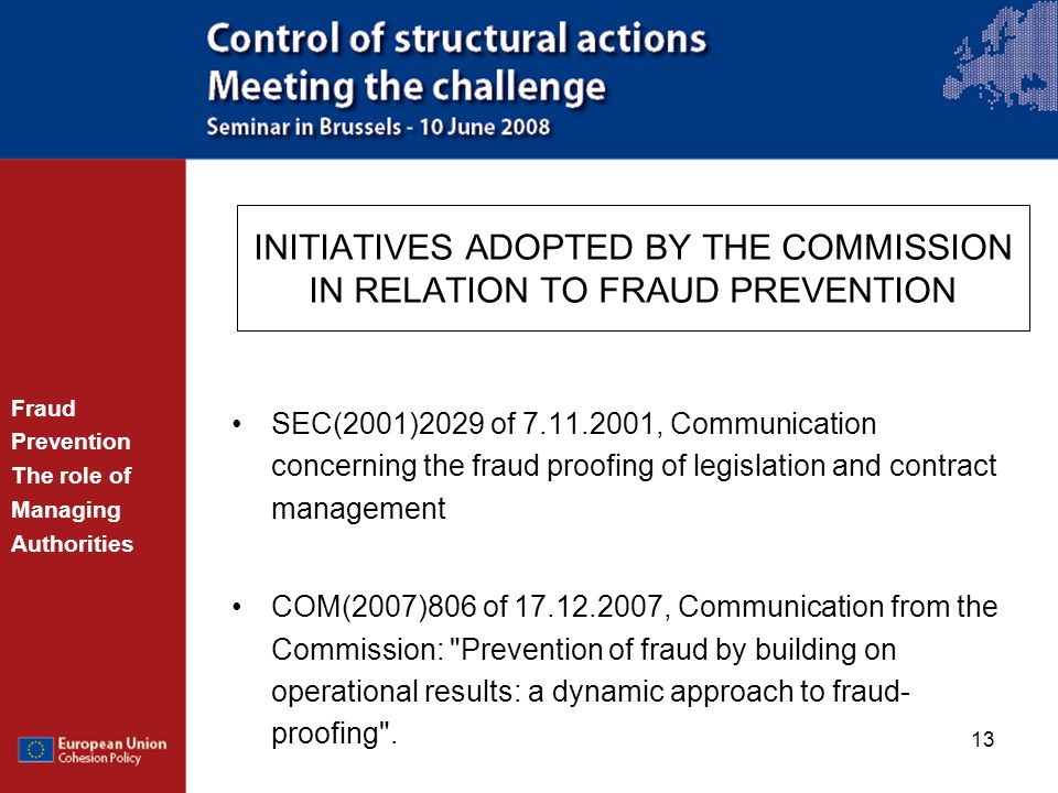 13 INITIATIVES ADOPTED BY THE COMMISSION IN RELATION TO FRAUD PREVENTION SEC(2001)2029 of 7.11.2001, Communication concerning the fraud proofing of le