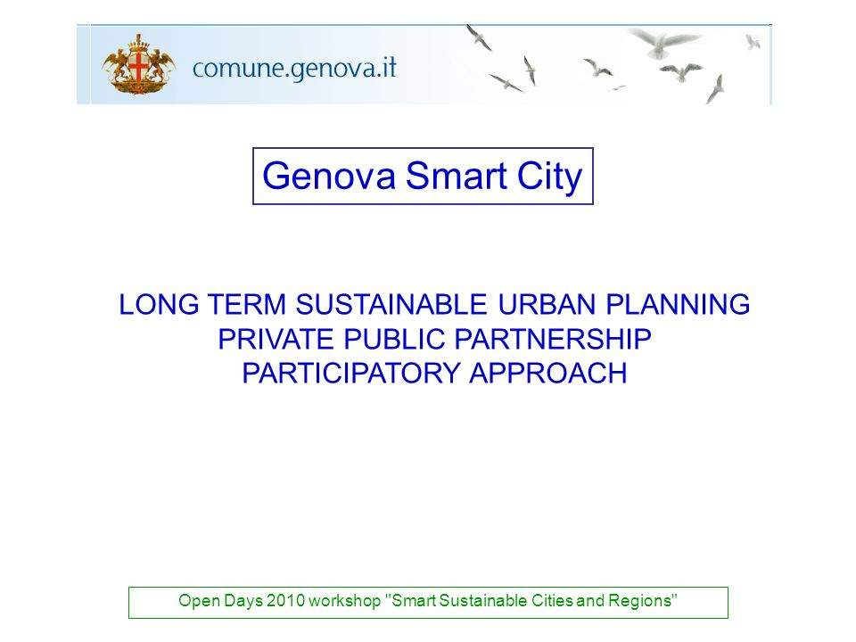 LONG TERM SUSTAINABLE URBAN PLANNING PRIVATE PUBLIC PARTNERSHIP PARTICIPATORY APPROACH Open Days 2010 workshop