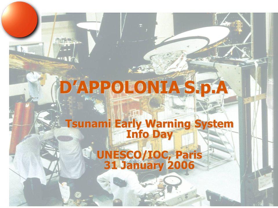 DAPPOLONIA S.p.A Tsunami Early Warning System Info Day UNESCO/IOC, Paris 31 January 2006