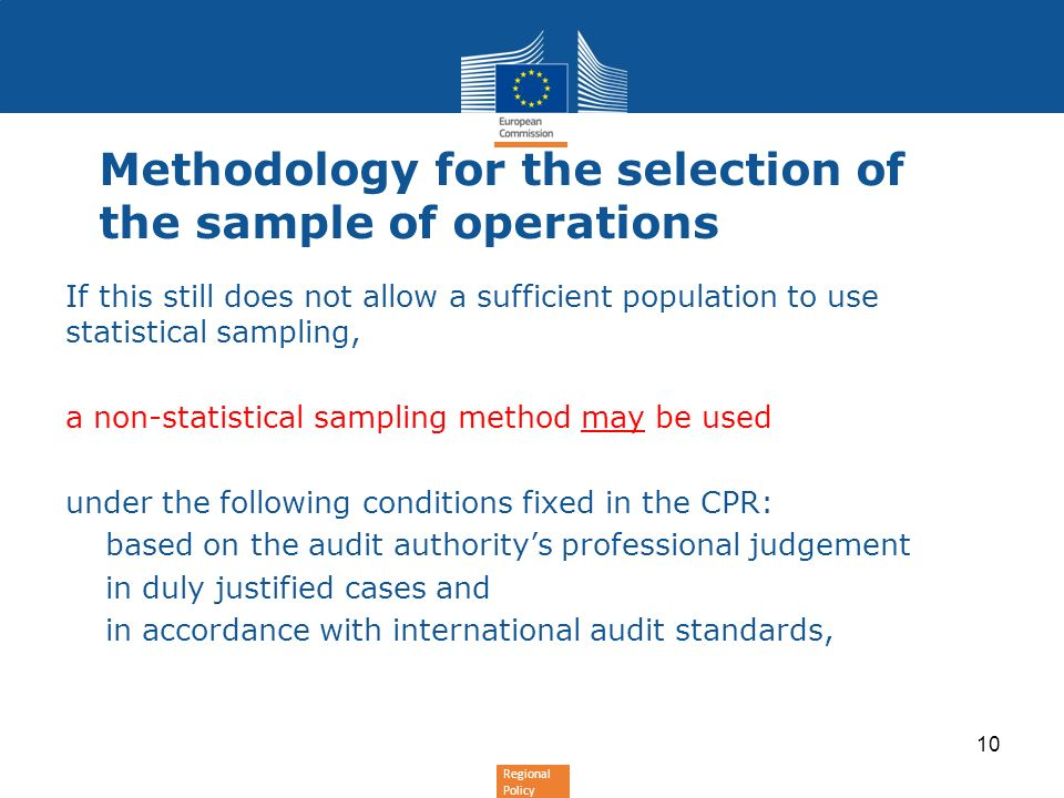 Regional Policy Methodology for the selection of the sample of operations If this still does not allow a sufficient population to use statistical samp